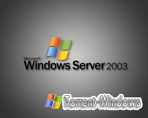 Windows server 2003 vse versiyi standart 2003 rus+eng ,enterprise 2003 rus+eng Скачать торрент